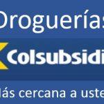 Colsubsidio Droguerías – Consulta la más cercana Aquí!
